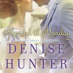 Married 'til Monday, Denise Hunter