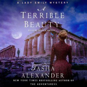 A Terrible Beauty: A Lady Emily Mystery, Tasha Alexander