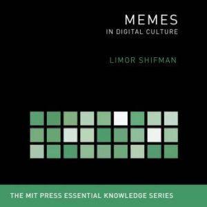 Memes: In Digital Culture, Limor Shifman