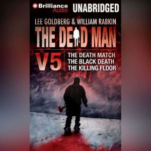The Dead Man Vol 5: The Death Match, The Black Death, and The Killing Floor, Lee Goldberg