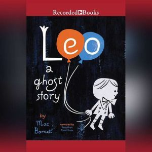 Leo: A Ghost Story, Mac Barnett