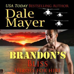 Brandon's Bliss: Book 14: Heroes For Hire, Dale Mayer