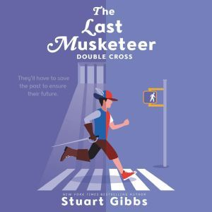 The Last Musketeer #3: Double Cross, Stuart Gibbs