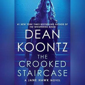 The Crooked Staircase: A Jane Hawk Novel, Dean Koontz