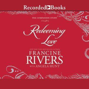 Redeeming Love The Companion Study, Francine Rivers
