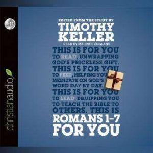 Romans 1 - 7 for You, Timothy Keller