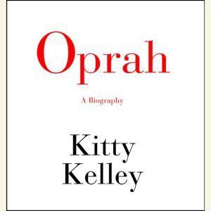 Oprah A Biography, Kitty Kelley