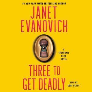 Three to Get Deadly: A Stephanie Plum Novel, Janet Evanovich