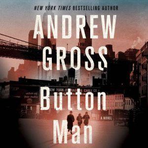 Button Man, Andrew Gross