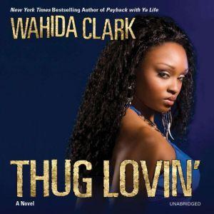 Thug Lovin', Wahida Clark