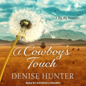 A Cowboy's Touch, Denise Hunter