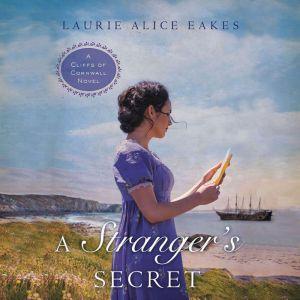 A Stranger's Secret, Laurie Alice Eakes