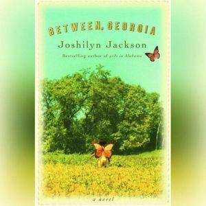 Between, Georgia, Joshilyn Jackson