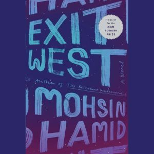Exit West, Mohsin Hamid