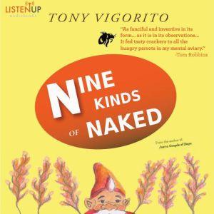 Nine Kinds of Naked, Tony Vigorito