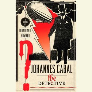 Johannes Cabal the Detective, Jonathan L. Howard