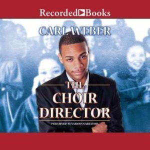 The Choir Director, Carl Weber