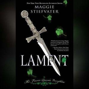 Lament: The Faerie Queen's Deception, Maggie Stiefvater
