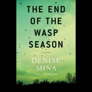 The End of the Wasp Season, Denise Mina