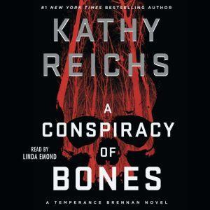 A Conspiracy of Bones, Kathy Reichs