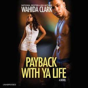 Payback With Ya Life, Wahida Clark