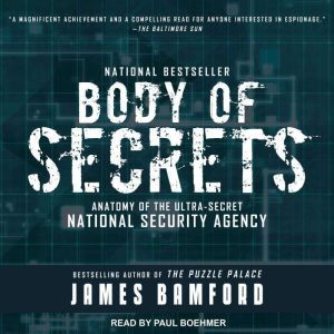 Body of Secrets Anatomy of the Ultra-Secret National Security Agency, James Bamford