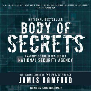Body of Secrets: Anatomy of the Ultra-Secret National Security Agency, James Bamford