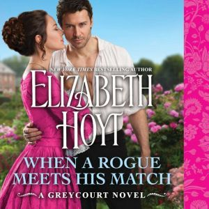 When a Rogue Meets His Match: Includes a bonus novella, Elizabeth Hoyt