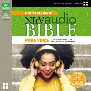Pure Voice Audio Bible - New International Reader's Version, NIrV: Old Testament, Zondervan