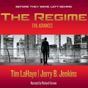 The Regime Evil Advances / Before They Were Left Behind, Tim LaHaye