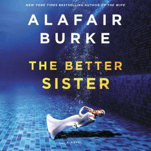 The Better Sister: A Novel, Alafair Burke