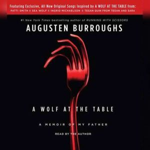 A Wolf at the Table, Augusten Burroughs