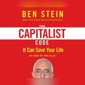 Capitalist Code, The It Can Save Your Life and Make You Very Rich, Ben Stein