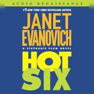 Hot Six: A Stephanie Plum Novel, Janet Evanovich
