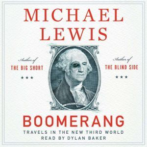 Boomerang: Travels in the New Third World, Michael Lewis