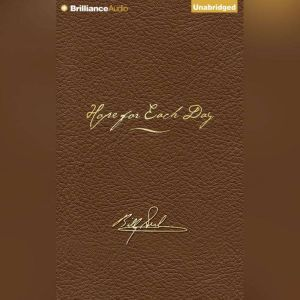 Hope for Each Day Signature Edition: Words of Wisdom and Faith, Billy Graham