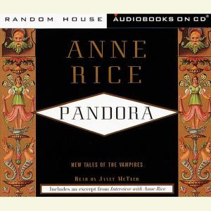 Pandora, Anne Rice