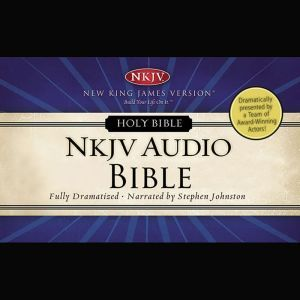 Dramatized Audio Bible - New King James Version, NKJV: Old Testament Holy Bible, New King James Version, Thomas Nelson