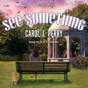 See Something, Carol J. Perry