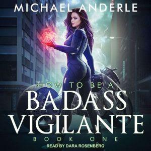 How To Be a Badass Vigilante, Michael Anderle