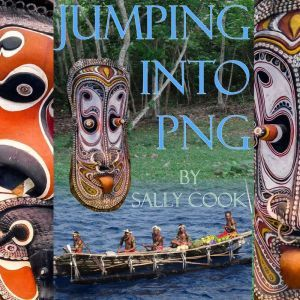 Jumping Into PNG, Sally Cook