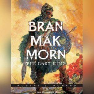 Bran Mak Morn The Last King, Robert E. Howard