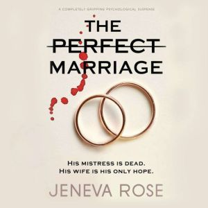 Perfect Marriage, The a completely gripping psychological suspense, Jeneva Rose