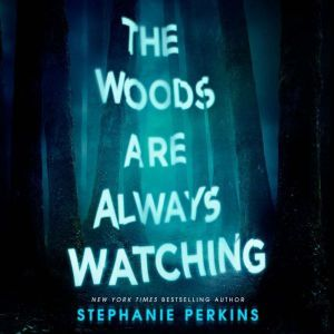 The Woods Are Always Watching, Stephanie Perkins