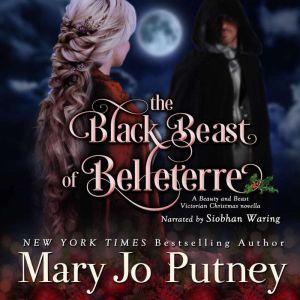 The Black Beast of Belleterre: A Victorian Christmas Novella, Mary Jo Putney