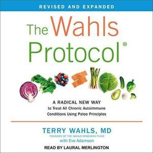 The Wahls Protocol How I Beat Progressive MS Using Paleo Principles and Functional Medicine, Eve Adamson