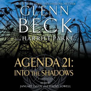 Agenda 21: Into the Shadows, Glenn Beck