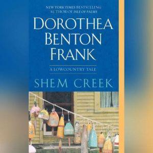Shem Creek: A Lowcountry Tale, Dorothea Benton Frank