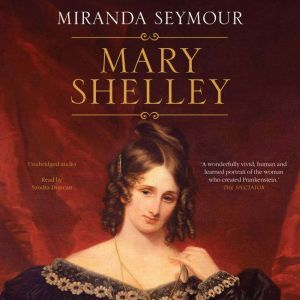 Mary Shelley, Miranda Seymour