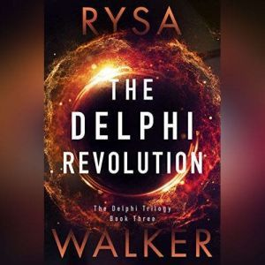 The Delphi Revolution, Rysa Walker